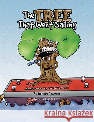 The Tree That Went Sailing Dennis Johnson 9781441501813