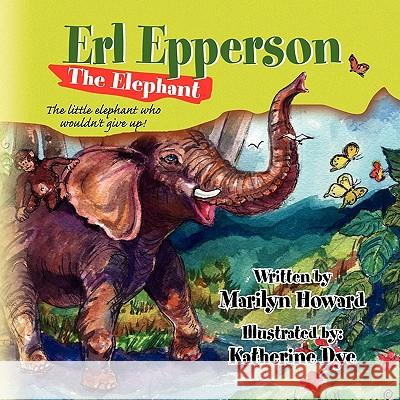 Erl Epperson the Elephant Marilyn Howard 9781441563095