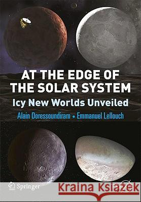 At the Edge of the Solar System: Icy New Worlds Unveiled A Dorresoundiram 9781441908643 0