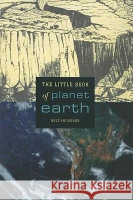 The Little Book of Planet Earth Rolf Meissner 9781441929242 Not Avail