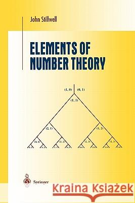 Elements of Number Theory John Stillwell 9781441930668