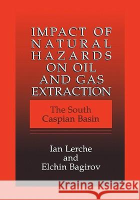 Impact of Natural Hazards on Oil and Gas Extraction: The South Caspian Basin