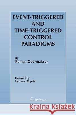 Event-Triggered and Time-Triggered Control Paradigms Roman Obermaisser 9781441935694 Not Avail