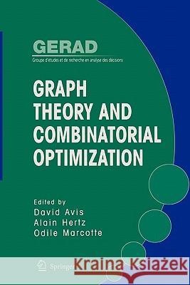 Graph Theory and Combinatorial Optimization David Avis Alain Hertz Odile Marcotte 9781441938114 Not Avail