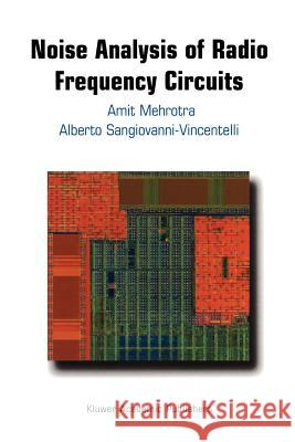 Noise Analysis of Radio Frequency Circuits Amit Mehrotra Alberto L. Sangiovanni-Vincentelli 9781441954046 Not Avail