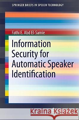 Information Security for Automatic Speaker Identification Fathi E. Abd El-Samie 9781441996978