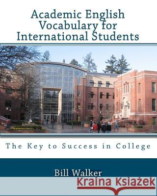 Academic English Vocabulary for International Students Bill Walker 9781442113138