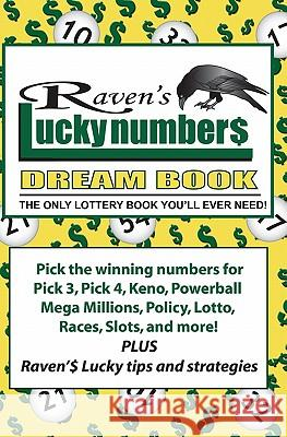 Raven's Lucky Numbers Dream Book: The Only Lottery Book You'll Ever Need Raven Willowmagic 9781442150072