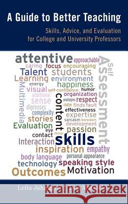 A Guide to Better Teaching: Skills, Advice, and Evaluation for College and University Professors Leila Jahangiri   9781442208926 Rowman & Littlefield Publishers
