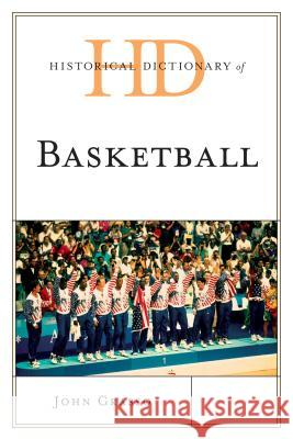 Historical Dictionary of Basketball John Grasso 9781442255333 Rowman & Littlefield Publishers
