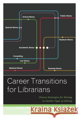 Career Transitions for Librarians: Proven Strategies for Moving to Another Type of Library Davis Erin Anderson Raymond Pun 9781442265578 Rowman & Littlefield Publishers