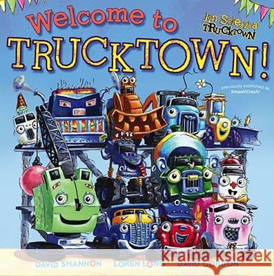 Welcome to Trucktown! Jon Scieszka David Shannon Loren Long 9781442412712