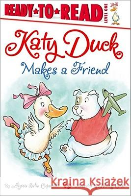 Katy Duck Makes a Friend Alyssa Satin Capucilli Henry Cole 9781442419766