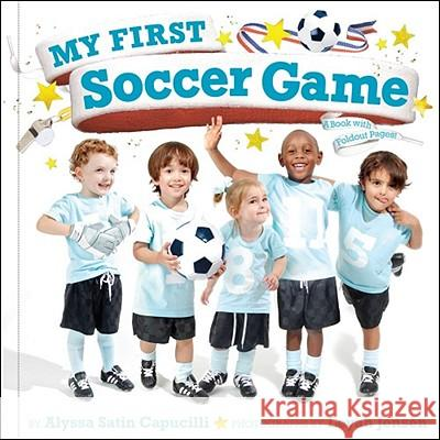 My First Soccer Game: A Book with Foldout Pages Alyssa Satin Capucilli 9781442427471
