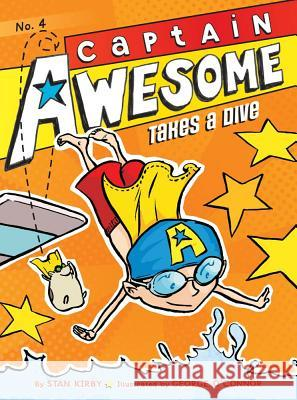 Captain Awesome Takes a Dive Stan Kirby George O'Connor 9781442442030