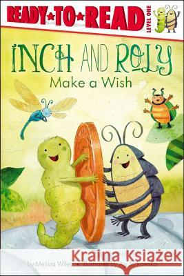 Inch and Roly Make a Wish Melissa Wiley Ag Jatkowska 9781442452763