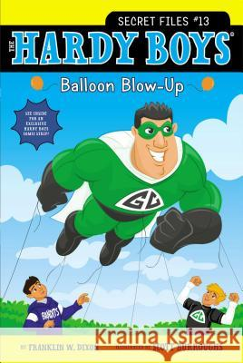 Balloon Blow-Up Franklin W. Dixon Scott Burroughs 9781442453715 Aladdin Paperbacks