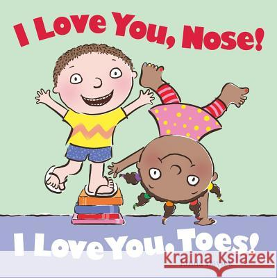 I Love You, Nose! I Love You, Toes! Linda Davick Linda Davick 9781442460379