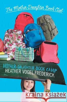 Mother-Daughter Book Camp Heather Vogel Frederick 9781442471849