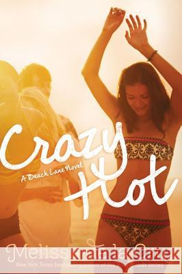 Crazy Hot Melissa d 9781442474123 Simon & Schuster Books for Young Readers