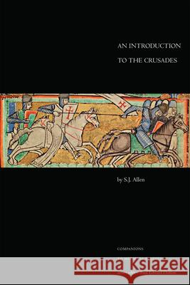 An Introduction to the Crusades S. J. Allen 9781442600232