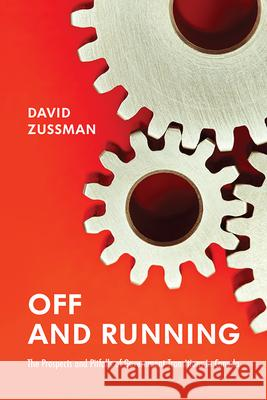 Off and Running : The Prospects and Pitfalls of Government Transitions in Canada David Zussman 9781442615274