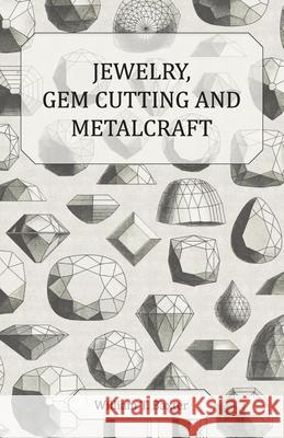 Jewelry, Gem Cutting and Metalcraft William T. Baxter 9781443723763