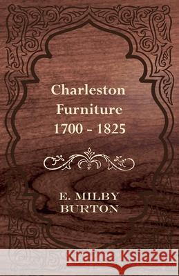 Charleston Furniture 1700 - 1825 E. Milby Burton 9781443760041