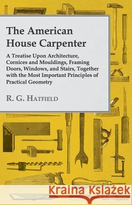 The American House Carpenter R. G. Hatfield 9781443773706