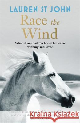 Race the Wind Lauren St John 9781444007978