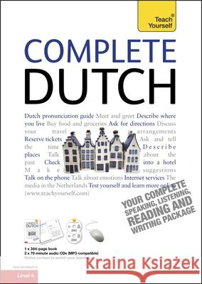 Complete Dutch Beginner to Intermediate Course: Learn to Read, Write, Speak and Understand a New Language Gerdi Quist 9781444102383