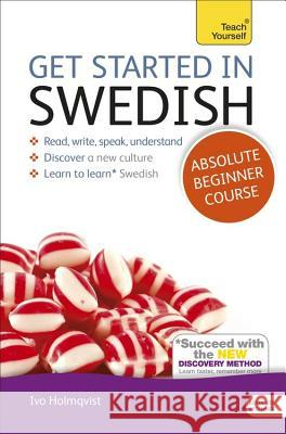 Get Started in Swedish Absolute Beginner Course: The Essential Introduction to Reading, Writing, Speaking and Understanding a New Language Vera Croghan 9781444175202