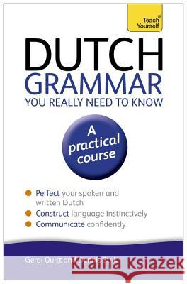 Dutch Grammar You Really Need to Know Gerdi Quist 9781444189544