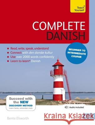 Complete Danish Beginner to Intermediate Course: Learn to Read, Write, Speak and Understand a New Language Bente Elsworth 9781444194982