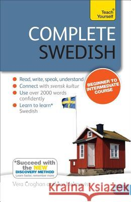 Complete Swedish Beginner to Intermediate Course: Learn to Read, Write, Speak and Understand a New Language with Teach Yourself Vera Croghan 9781444195101