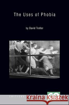 The Uses of Phobia: Essays on Literature and Film David Trotter   9781444333848