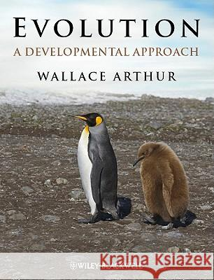 Evolution : A Developmental Approach Professor Wallace Arthur   9781444337204