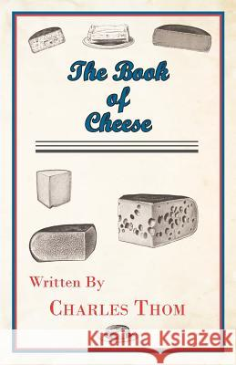 The Book of Cheese Charles Thom 9781444681345