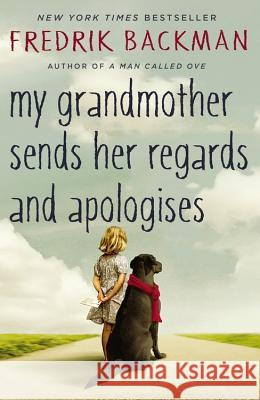 My Grandmother Sends Her Regards and Apologises Fredrik Backman 9781444775853