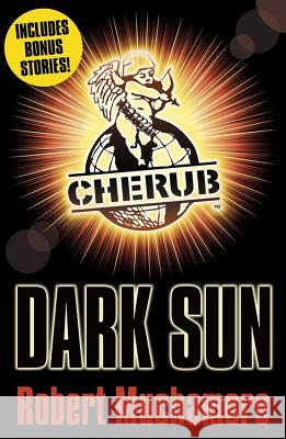 CHERUB: Dark Sun and other stories Robert Muchamore 9781444916447