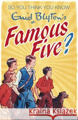 So You Think You Know: Enid Blyton's Famous Five Clive Gifford 9781444921663 Hachette Kids Hodder Children