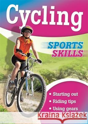 Sports Skills: Cycling Paul Mason 9781445141343