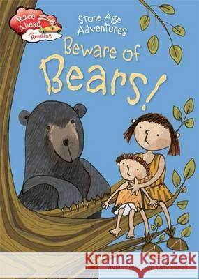 Stone Age Adventures: Beware of Bears!  French, Vivian 9781445142722
