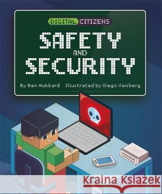 Digital Citizens: My Safety and Security Hubbard, Ben 9781445161570 Hachette Children's Group