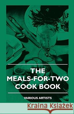 The Meals-For-Two Cook Book Various 9781445509266