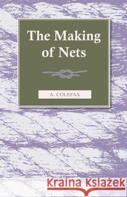 The Making of Nets A. Colefax 9781445513850