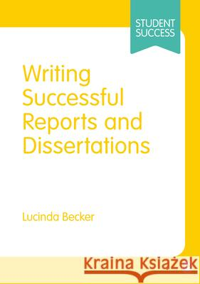 Writing Successful Reports and Dissertations Lucinda Becker   9781446298268