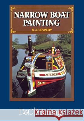 Narrow Boat Painting A J Lewery   9781446306536 David & Charles Publishers
