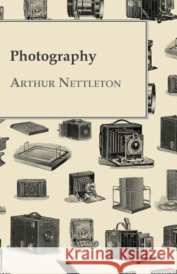 Photography Arthur Nettleton 9781446518953