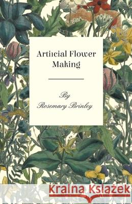 Artificial Flower Making Rosemary Brinley 9781446518984